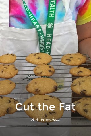 Cut the Fat A 4-H project