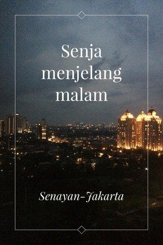 Senja menjelang malam Senayan-Jakarta