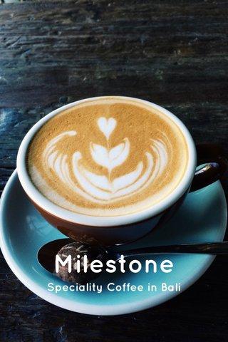 Milestone Speciality Coffee in Bali