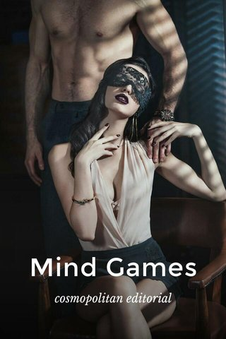 Mind Games cosmopolitan editorial