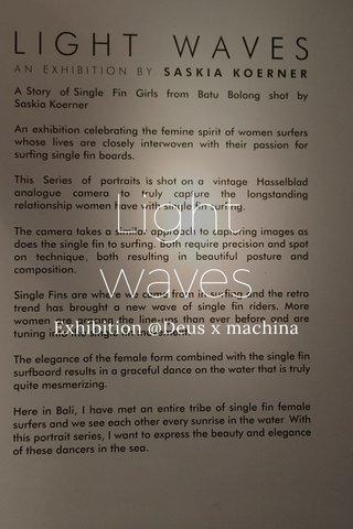 Light waves Exhibition @Deus x machina