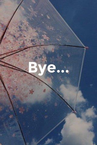 Bye...