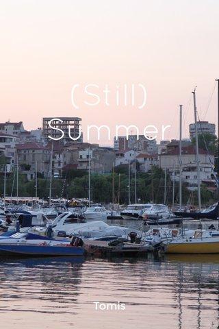 (Still) Summer Tomis