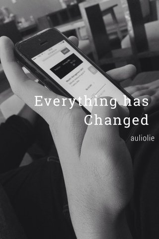 Everything has Changed auliolie