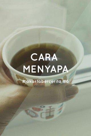 CARA MENYAPA #jakartabercerita #6