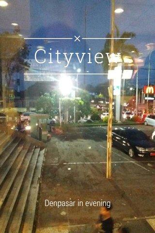 Cityview Denpasar in evening