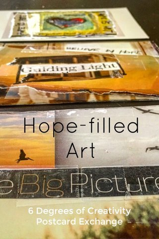 Hope-filled Art 6 Degrees of Creativity Postcard Exchange