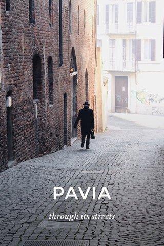 PAVIA through its streets