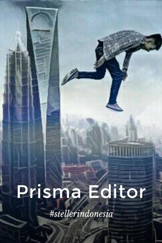 Prisma Editor #stellerindonesia