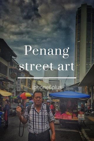 Penang street art Iphone6plus