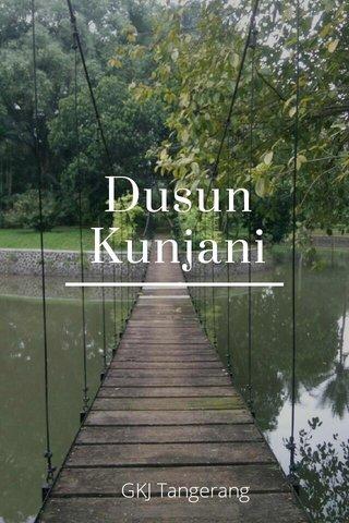Dusun Kunjani GKJ Tangerang