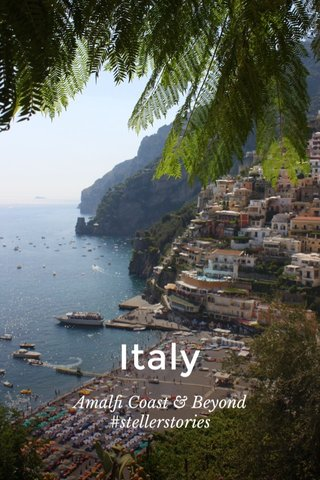 Italy Amalfi Coast & Beyond #stellerstories
