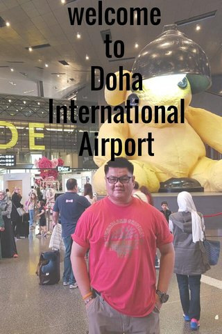welcome to Doha International Airport
