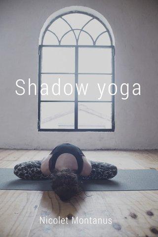 Shadow yoga Nicolet Montanus