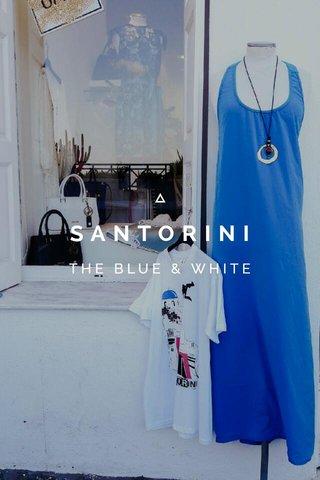 SANTORINI THE BLUE & WHITE