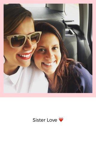 Sister Love ❤️