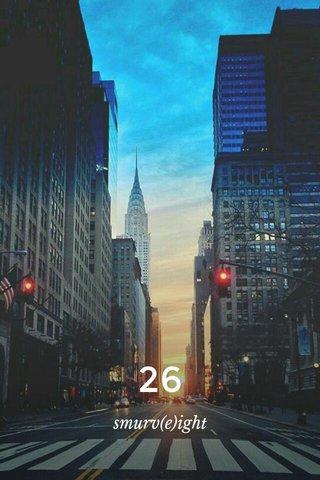26 smurv(e)ight