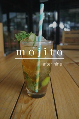 mojito after nine