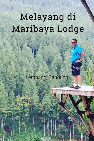Melayang di Maribaya Lodge Lembang, Bandung