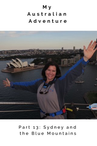 My Australian Adventure Part 13: Sydney and the Blue Mountains