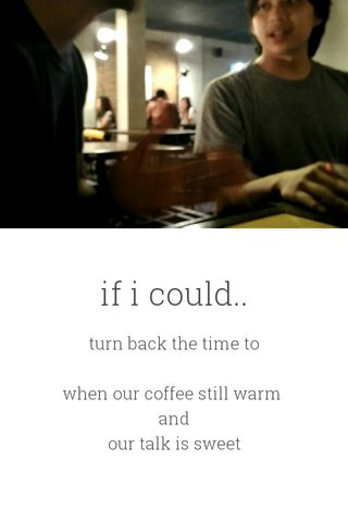 if i could..