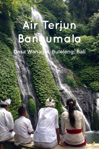 Air Terjun Banyumala Desa Wanagiri, Buleleng, Bali