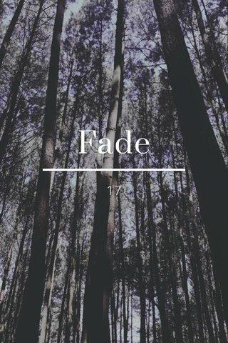 Fade 17