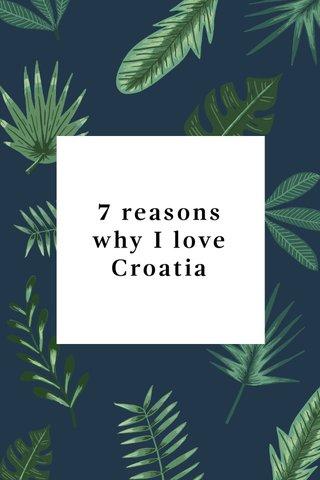 7 reasons why I love Croatia