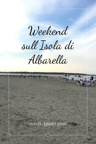 Weekend sull'Isola di Albarella 20-21 Agosto 2016