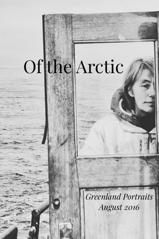 Of the Arctic Greenland Portraits August 2016