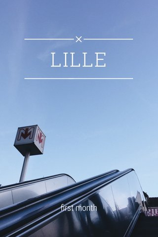 LILLE first month