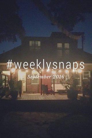 #weeklysnaps September 2016
