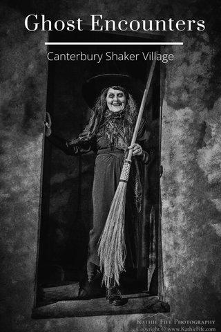 Ghost Encounters Canterbury Shaker Village