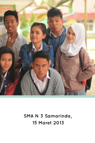 SMA N 3 Samarinda, 15 Maret 2013