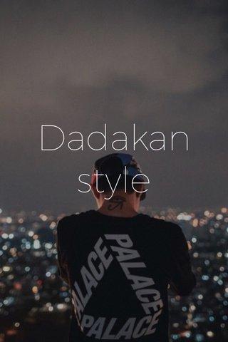 Dadakan style