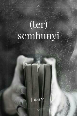 (ter) sembunyi | RAIN |