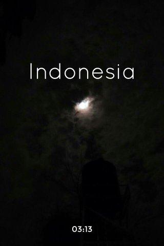 Indonesia 03:13