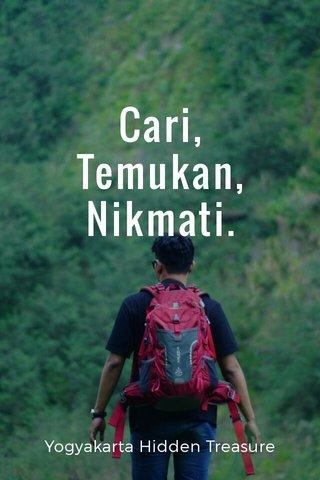 Cari, Temukan, Nikmati. Yogyakarta Hidden Treasure