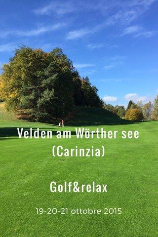 Velden am Wörther see (Carinzia) Golf&relax 19-20-21 ottobre 2015