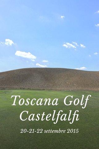 Toscana Golf Castelfalfi 20-21-22 settembre 2015