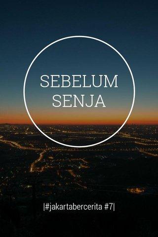 SEBELUM SENJA |#jakartabercerita #7|