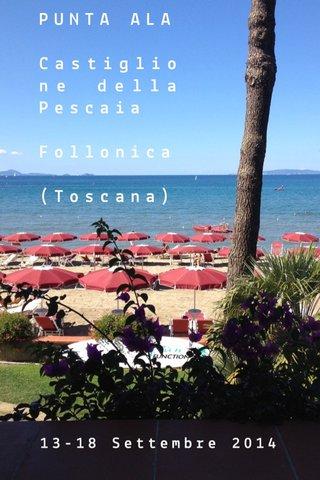 PUNTA ALA Castiglione della Pescaia Follonica (Toscana) 13-18 Settembre 2014
