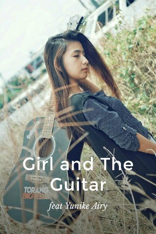 Girl and The Guitar feat Yunike Airy
