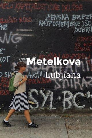 Metelkova Lubjiana