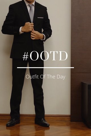 #OOTD Outfit Of The Day