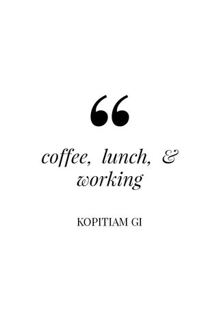 coffee, lunch, & working KOPITIAM GI