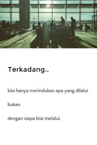 Terkadang..