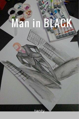 Man in BLACK tanty