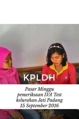 KPLDH Pasar Minggu pemeriksaan IVA Test kelurahan Jati Padang 15 September 2016