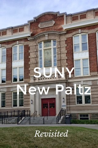 SUNY New Paltz Revisited